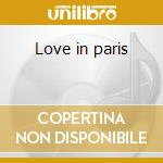 Love in paris cd musicale di Artisti Vari