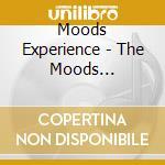 The moods experience cd musicale di Artisti Vari
