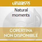 Natural moments cd musicale di Artisti Vari
