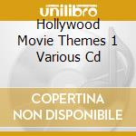 Hollywood movie themes 1 cd musicale di Artisti Vari