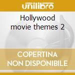 Hollywood movie themes 2 cd musicale di Artisti Vari
