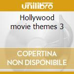 Hollywood movie themes 3 cd musicale di Artisti Vari