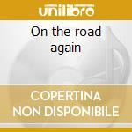 On the road again cd musicale di Artisti Vari