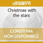Christmas with the stars cd musicale di Artisti Vari