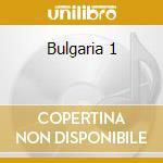Bulgaria 1 cd musicale di Artisti Vari