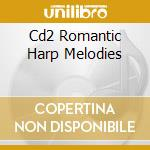 Romantic harp melodies cd musicale