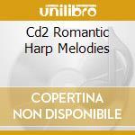 Romantic harp melodies cd musicale