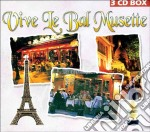 Vive Le Bal Musette 3cd cd musicale di Artisti Vari