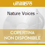 Nature voices 1 cd musicale di Artisti Vari