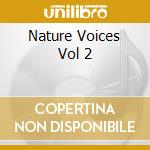 Nature voices 2 cd musicale di Artisti Vari