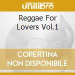 Reggae for loverr cd musicale di Artisti Vari