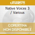 Native voices 2 vol.3 cd musicale di Artisti Vari