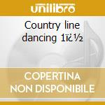 Country line dancing 1� cd musicale