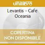 Cafe oceana cd musicale di Artisti Vari