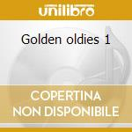 Golden oldies 1 cd musicale di Artisti Vari