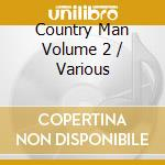 Country man 2 cd musicale di Artisti Vari