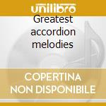 Greatest accordion melodies cd musicale di Artisti Vari