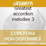 Greatest accordion melodies 3 cd musicale di Artisti Vari