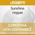 Sunshine reggae cd musicale di Artisti Vari