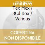 Tex mex favourites cd musicale di Artisti Vari