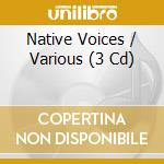 Native voices 1 cd musicale di Artisti Vari