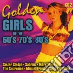 Golden Girls Of The 60's 70's 80's Vol 2 cd musicale di Artisti Vari