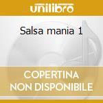 Salsa mania 1 cd musicale di Artisti Vari