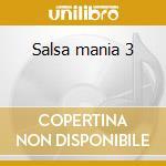 Salsa mania 3 cd musicale di Artisti Vari