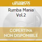 Rumba mania 2 cd musicale di Artisti Vari