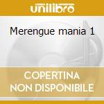 Merengue mania 1 cd musicale di Artisti Vari