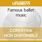 Famous ballet music cd musicale