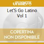 Let's go latino 2 vol.1 cd musicale di Artisti Vari