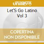Let's go latino 2 vol.3 cd musicale di Artisti Vari
