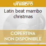Latin beat mambo christmas cd musicale di Artisti Vari