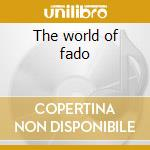 The world of fado cd musicale di Artisti Vari