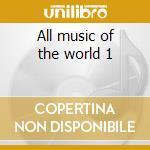 All music of the world 1 cd musicale di Artisti Vari