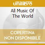 All music of the world 2 cd musicale di Artisti Vari