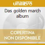 Das golden march album cd musicale di Artisti Vari