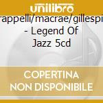Gets/grappelli/macrae/gillespie/davis - Legend Of Jazz 5cd cd musicale di Artisti Vari