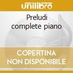 Preludi complete piano cd musicale di Rachmaninoff