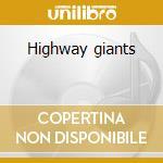 Highway giants cd musicale di Artisti Vari
