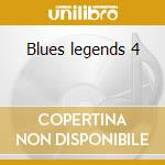 Blues legends 4 cd musicale di Artisti Vari