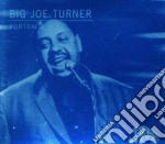 Big Joe Turner - Portrait - Blue Classic Line cd musicale di Turner big joe