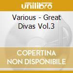 Great divas 3 cd musicale di Artisti Vari