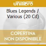 Blues legends cd musicale di Artisti Vari