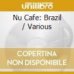 Nu cafe:brasil cd musicale di Artisti Vari