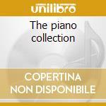 The piano collection cd musicale di Artisti Vari