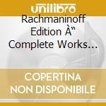 Rochmaninoff edition cd musicale di Rachmaninoff