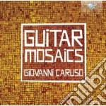 Caruso Giovanni - Guitar Mosaics cd musicale di Enrico Caruso