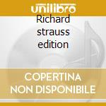 Richard strauss edition cd musicale di Richard Strauss